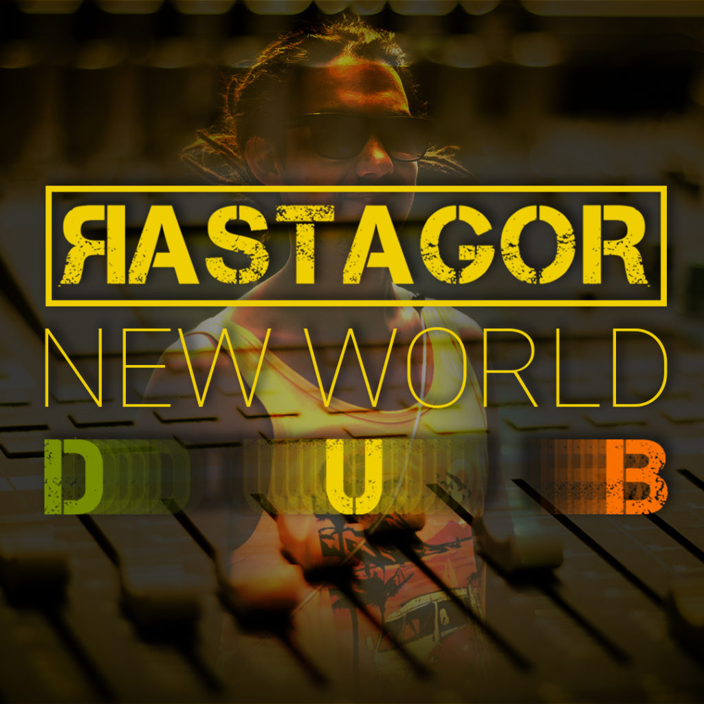 RASTAGOR - New World (DUB REGGAE MUSIC)