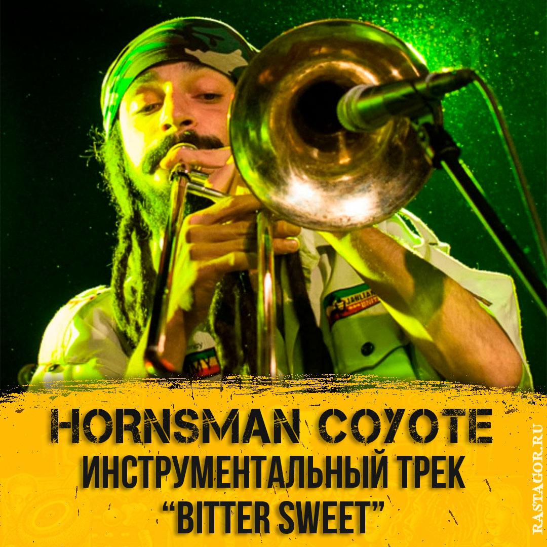 Hornsman Coyote - Bitter Sweet
