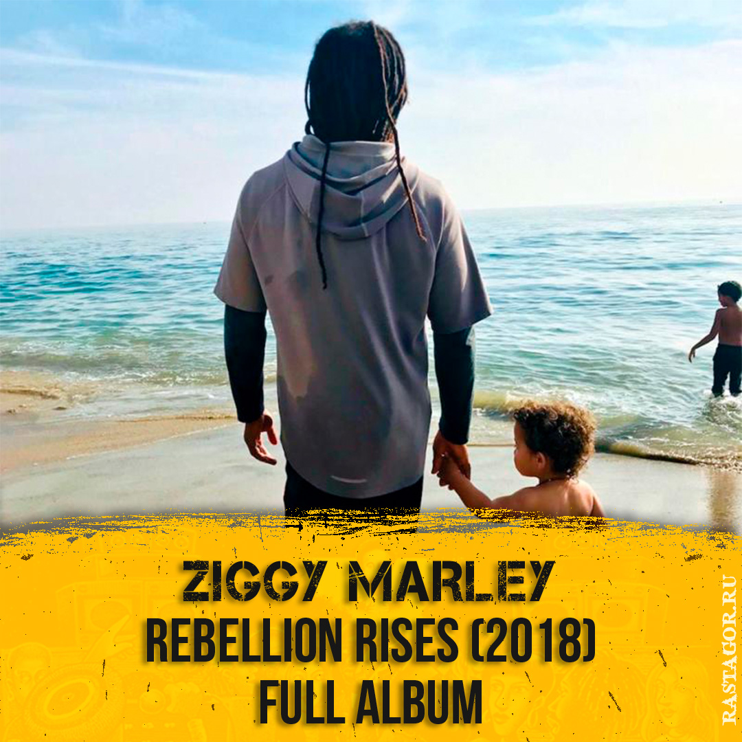 Ziggy Marley — Rebellion Rises